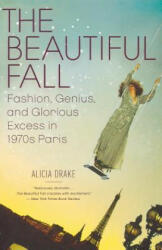 Beautiful Fall - Alicia Drake (ISBN: 9780316001854)
