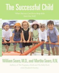 Successful Child - Martha Sears, William Sears, Elizabeth Pantley (ISBN: 9780316777490)