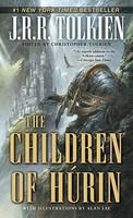 The Tale of The Children of Hurin - J. R. R. Tolkien, Christopher Tolkien, Alan Lee (ISBN: 9780345518842)
