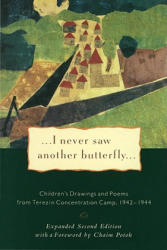 I Never Saw Another Butterfly: Children's Drawings and Poems from Terezin Concentration Camp 1942-1944 - Vaclav Havel, Chaim Potok, Hana Volavkova (1994)