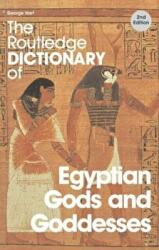 Routledge Dictionary of Egyptian Gods and Goddesses (2005)