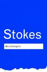 Michelangelo - Adrian Stokes (2001)