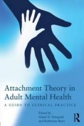 Attachment Theory in Adult Mental Health (2013)