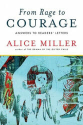 From Rage to Courage - Alice Miller (ISBN: 9780393337891)