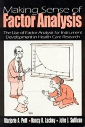 Making Sense of Factor Analysis - The Use of Factor Analysis for Instrument Development in Health Care Research (2003)