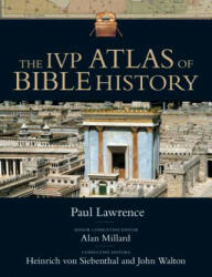 The Ivp Atlas of Bible History - Paul Lawrence, Alan Millard, John Walton, Heinrich Von Siebenthal (2006)
