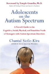 Adolescents on the Autism Spectrum - Chantal Sicile-Kira, Temple Grandin (ISBN: 9780399532368)