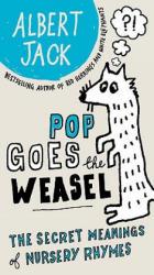 Pop Goes the Weasel: The Secret Meanings of Nursery Rhymes (ISBN: 9780399535550)