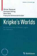 Kripke's Worlds - An Introduction to Modal Logics via Tableaux (2013)