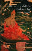 Indian Buddhist Philosophy (2013)