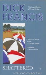 Dick Francis: Shattered (ISBN: 9780425201480)