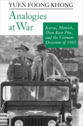 Analogies at War - Korea, Munich, Dien Bien Phu, and the Vietnam Decisions of 1965 (1992)