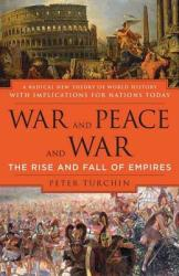 War and Peace and War: The Rise and Fall of Empires (2007)
