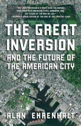 The Great Inversion and the Future of the American City (2013)