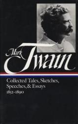 Mark Twain: Collected Tales, Sketches, Speeches, and Essays 1852-1890 (1992)