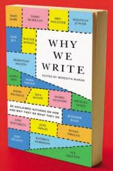 Why We Write: 20 Acclaimed Authors on How and Why They Do What They Do (2013)