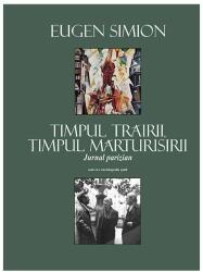 Timpul trăirii, timpul mărturisirii. Jurnal parizian (ISBN: 9786068358970)