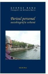 Parisul personal. Autobiografie urbană (2013)