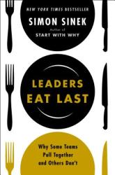 Leaders Eat Last - Simon Sinek (ISBN: 9781591845324)