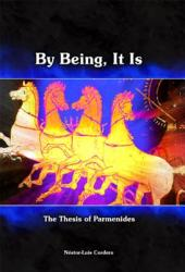 By Being, It Is - The Thesis of Parmenides (2004)