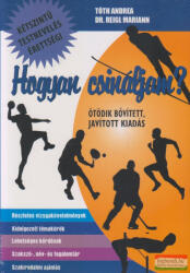 Köntös Zoltánné Tóth Andrea - Dr. Reigl Mariann - Hogyan csináljam? kétszintű testnevelés érettségi - 4. kiadás 2017 (2012)