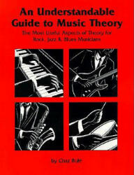 Understandable Guide to Music Theory - The Most Useful Aspects of Theory for Rock, Jazz, and Blues Musicians (1994)