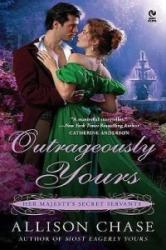 Outrageously Yours: Her Majesty's Secret Servants - Allison Chase (ISBN: 9780451231789)