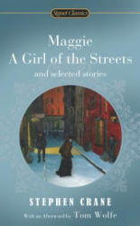 Maggie - A Girl of the Streets and Selected Stories (ISBN: 9780451529985)
