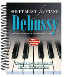Claude Debussy: Sheet Music for Piano - Alan Brown (2012)