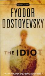 Fyodor Dostoyevsky: The Idiot (ISBN: 9780451531520)