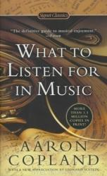 What To Listen For In Music - Aaron Copland (ISBN: 9780451531766)