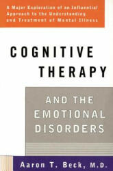 Cognitive Therapy and the Emotional Disorders - Aaron T. Beck (ISBN: 9780452009288)