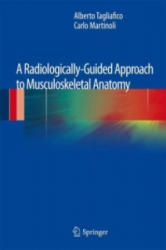 Radiologically-Guided Approach to Musculoskeletal Anatomy (2013)