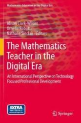 Mathematics Teacher in the Digital Era - Alison Clark-Wilson, Ornella Robutti, Nathalie Sinclair (2014)
