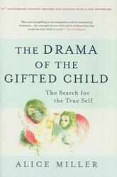 Drama of the Gifted Child - Alice Miller (ISBN: 9780465012619)