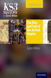 KS3 History by Aaron Wilkes: The Rise & Fall of the British Empire Student's Book (2010)