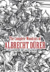 The Complete Woodcuts of Albrecht Durer (ISBN: 9780486210971)