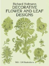 Decorative Flower and Leaf Designs (ISBN: 9780486268699)