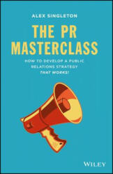 PR Masterclass - How to Develop a Public Relations Strategy That Works (2014)