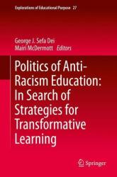 Politics of Anti-Racism Education: In Search of Strategies for Transformative Learning (2014)