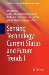 Sensing Technology: Current Status and Future Trends (2013)