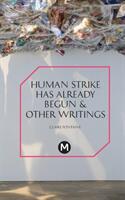 The Human Strike Has Already Begun & Other Essays (2013)