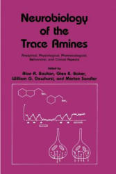 Neurobiology of the Trace Amines - Analytical, Physiological, Pharmacological, Behavioral, and Clinical Aspects (2013)