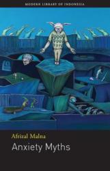Anxiety Myths - Afrizal Malna (2013)