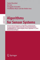 Algorithms for Sensor Systems - 9th International Symposium on Algorithms for Sensor Systems, Wireless AD HOC Networks and Autonomous Mobile Entities (2014)