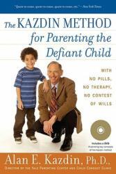 The Kazdin Method for Parenting the Defiant Child (ISBN: 9780547085821)