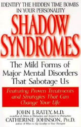 Shadow Syndromes: The Mild Forms of Major Mental Disorders That Sabotage Us (ISBN: 9780553379594)