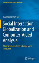 Social Interaction, Globalization and Computer-aided Analysis - A Practical Guide to Developing Social Simulation (2014)