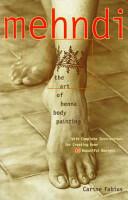 Mehndi - Art of Henna Body Painting (ISBN: 9780609803196)