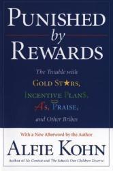 Punished by Rewards - Alfie Kohn (ISBN: 9780618001811)